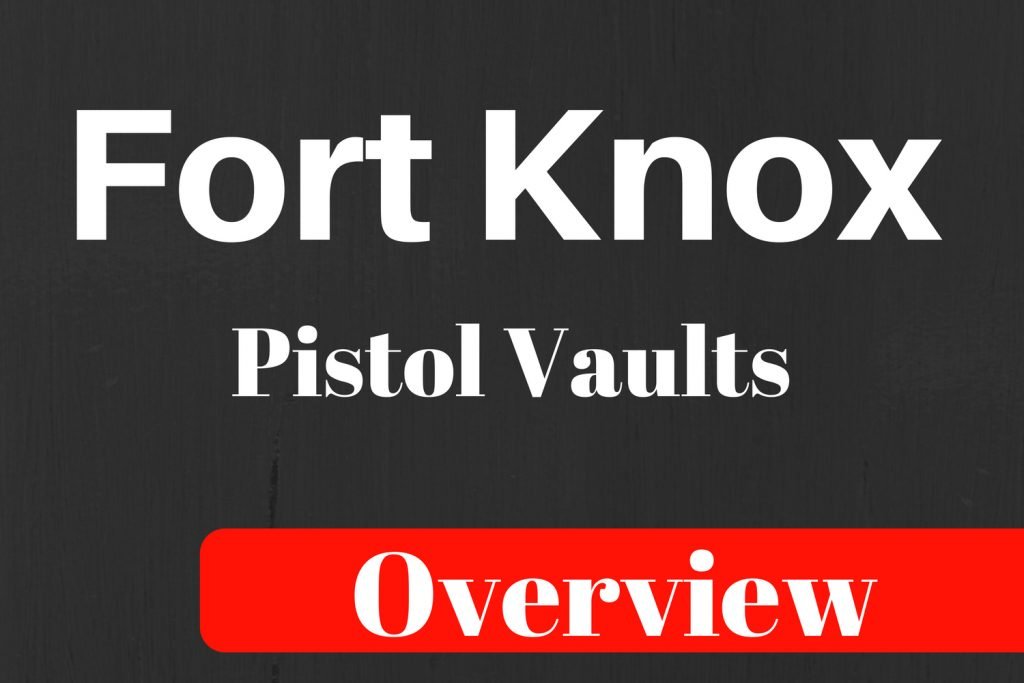 Fort Knox Pistol Vaults