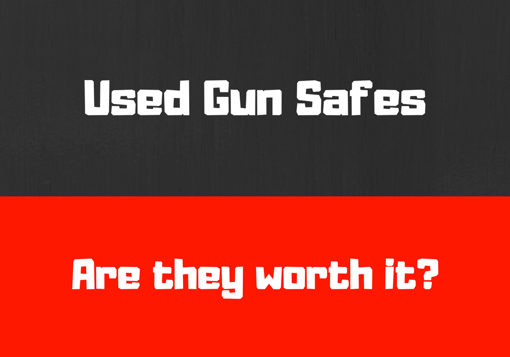Used gun safes can be a great value