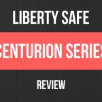 Reviewing the Liberty Safe's Centurion Series: Entry level, American made safes