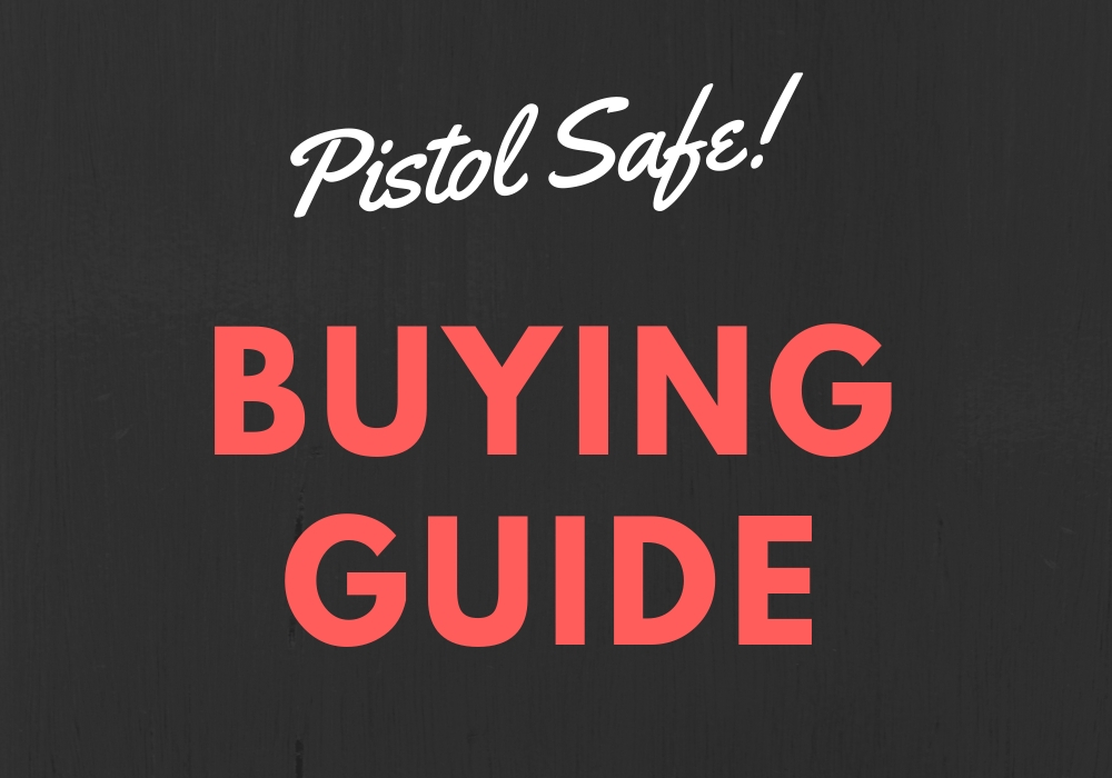 What to look for when buying a pistol safe