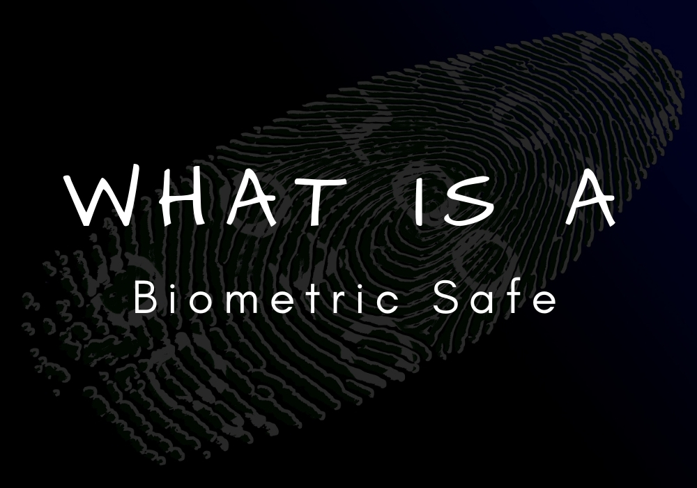 What are biometric safes