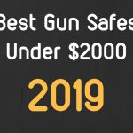 Best Gun Safe Under $2000 in 2019
