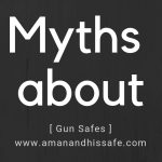 Gun Safe Myths Everyone Should Know
