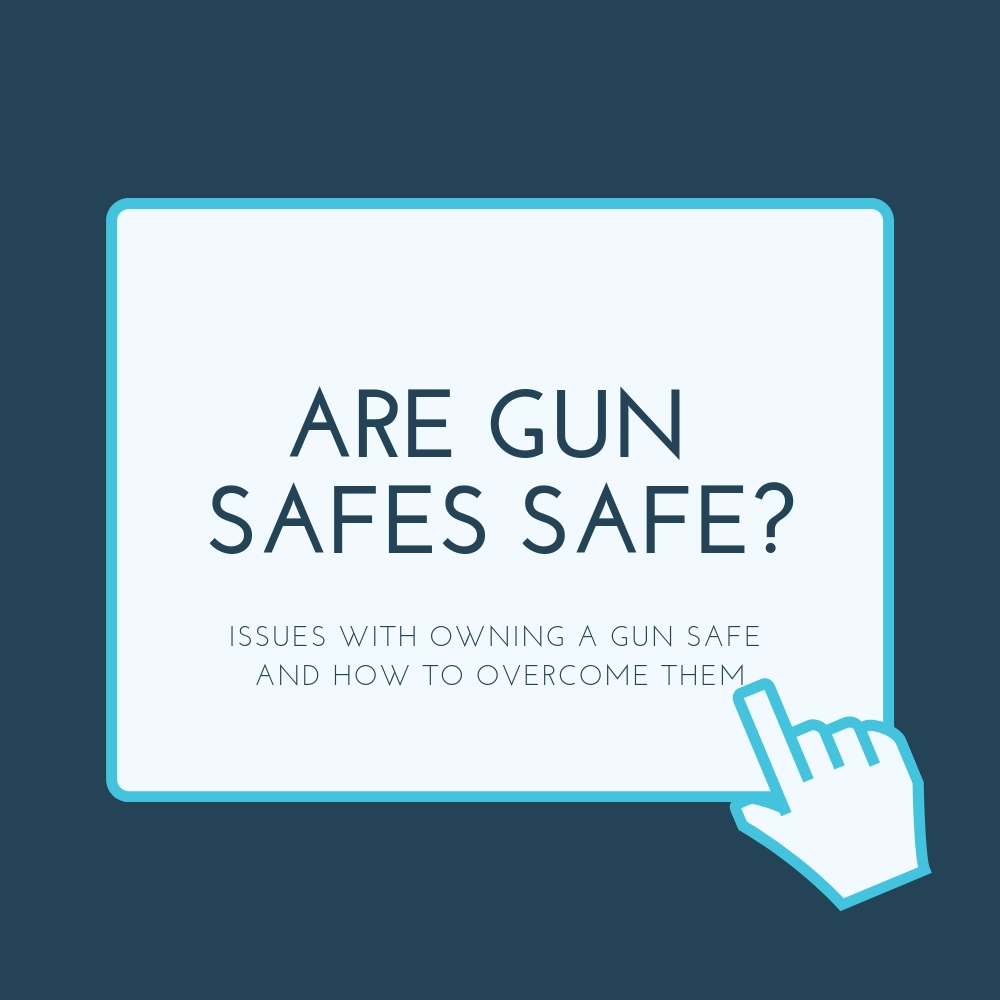 Gun safes are safe