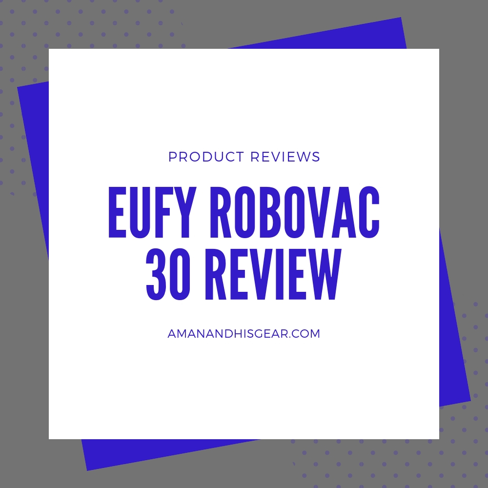 Eufy Robovac 30 Product Review
