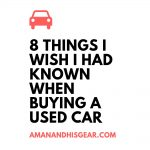 8 Things I wish I had known when buying a used car
