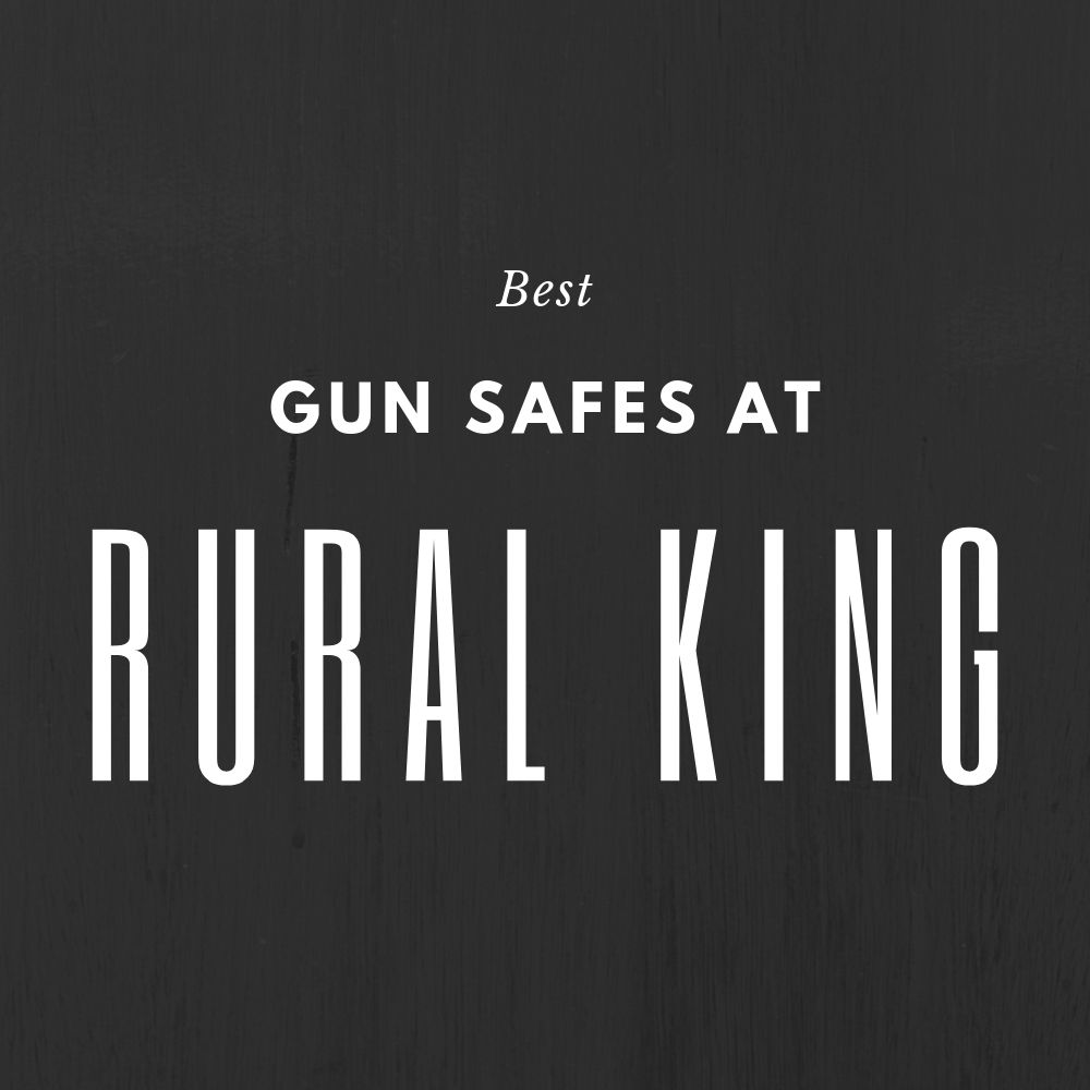 The Best Gun Safes at Rural King