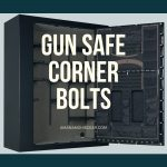 Why are gun safe corner bolts important?