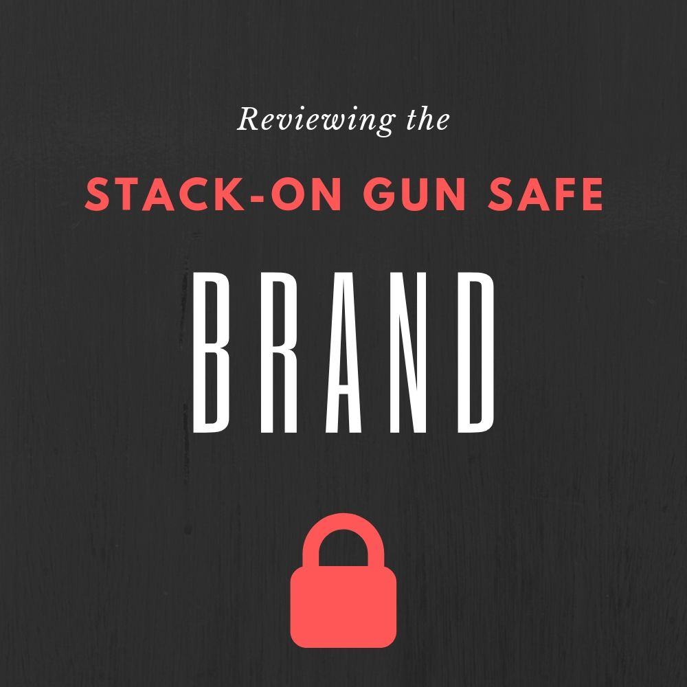 Reviewing the Stack-On gun safe brand