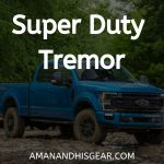 Tremor - The Newly Announced Off-Road Trim for Ford Super Duty