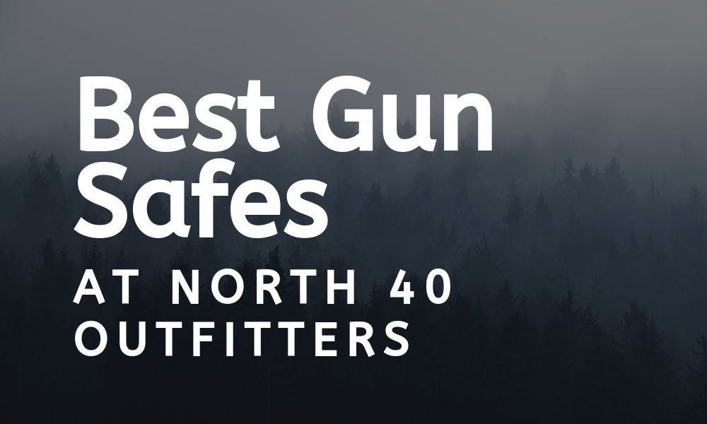 Best Gun Safes at North 50 Outfitters