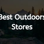 TOP 8 Best Outdoors Stores In 2020