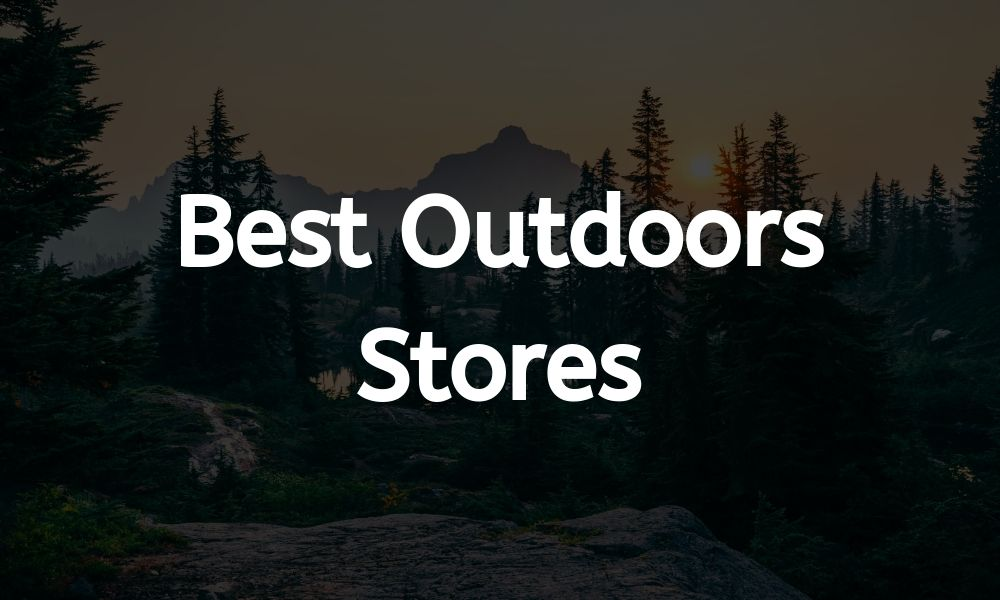 Best Outdoors Stores