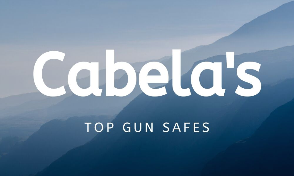 Best Gun Safes at Cabela's