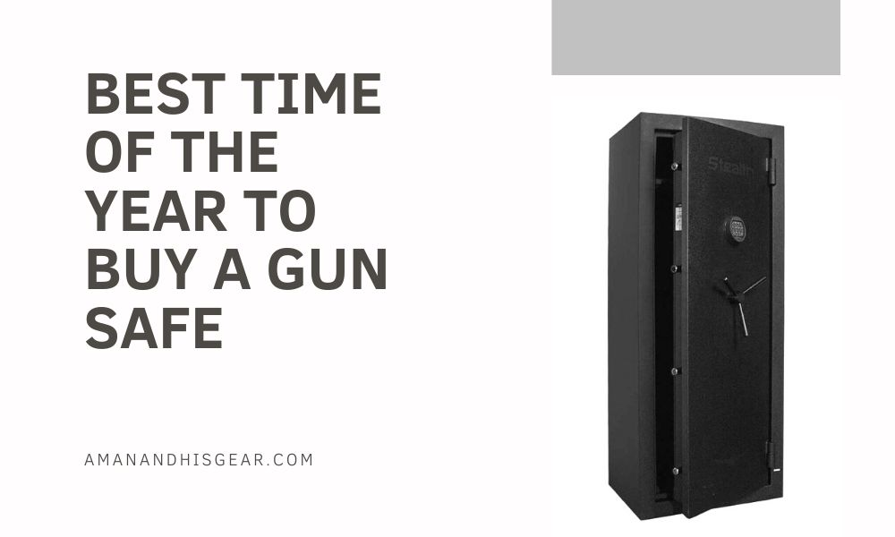 Best time of the year to buy a gun safe