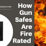How Gun Safes Are Fire Rated | A Guide To Gun Safe Fire Ratings