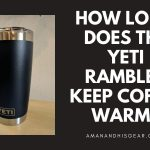 This Is How Long The YETI Rambler 20 oz. Tumbler Keep s Coffee Warm?