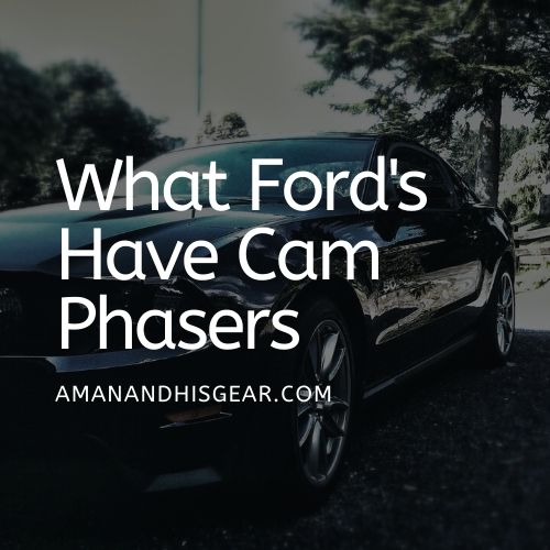 Ford Vehicles With Cam Phasers